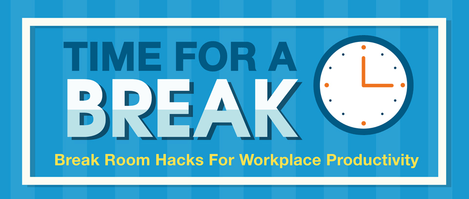 Break Room Hacks For Workplace Productivity - Infographic